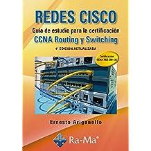 REDES CISCO. Guía de estudio para la certificación CCNA Routing y Switching. 4ª edición actualizada