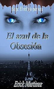 El azul de la obsesión (Reflejo púrpura nº 2) (Spanish Edition)