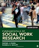 Fundamentals of Social Work Research, Engel, Rafael J. and Schutt, Russell K., 1483333442