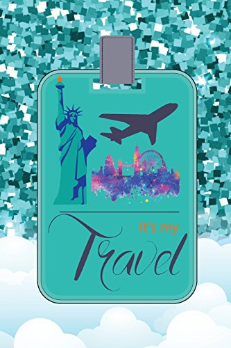 It's my Travel: Travel Book and Trip Planner, Vacation Planner & Checklists, travel planning journal