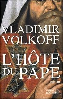 L'hôte du pape : roman, Volkoff, Vladimir