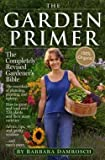 img - for The Garden Primer (Paperback - Revised Ed.)--by Barbara Damrosch [2008 Edition] book / textbook / text book