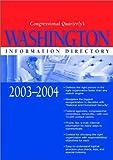 Washington Information Directory 2003-2004, CQ Editors, 1568025017