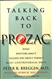 Talking Back to Prozac, Breggin, Peter R., 0312114869