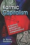 Karmic Capitalism, Bruce Goldberg, 1413796486