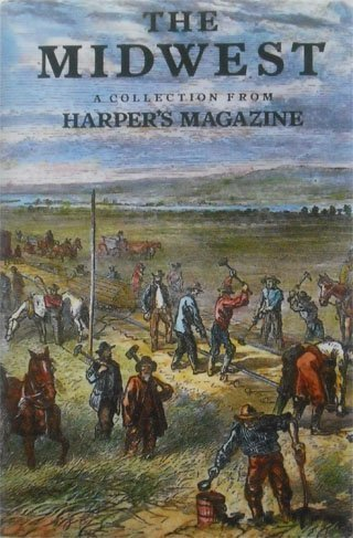 The Midwest:  A Collection from Harper's Magazine