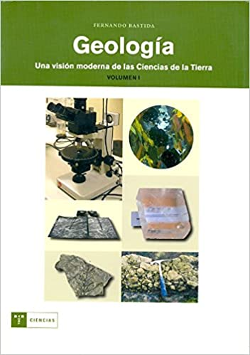 Geología. Una visión moderna de las ciencias de la Tierra vol. 1 ...