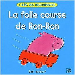 La folle course de Ron-Ron (LABC des découvertes): Amazon.es ...