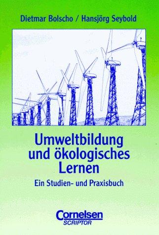 studium kompakt - Pädagogik: Umweltbildung und ökologisches Lernen: Ein Praxisbuch. Studienbuch