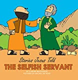The Selfish Servant (Stories Jesus Told (Board Books))