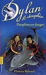 Dylan le dauphin, tome 9 : Dauphins en danger par Reynaud