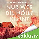 Nur wer die Hölle kennt (Martinsfehn-Krimi 4) Hörbuch von Barbara Wendelken Gesprochen von: Jürgen Holdorf
