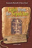 Light from the Sepulchre: Inquiry about the authenticity of the Shroud and the Gospels