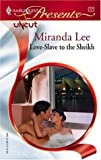 Love-Slave to the Sheikh, Miranda Lee, 0373125569