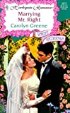 Marrying Mr. Right, Carolyn Greene, 037303573X