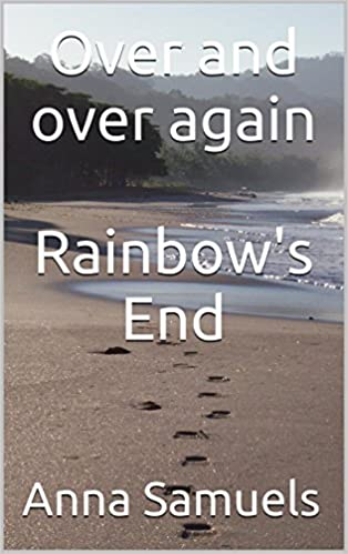 Laden Sie das Google-PDF-Format herunter Over and over again Rainbow's End by Anna Samuels PDF