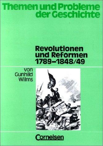 Themen und Probleme der Geschichte: Revolutionen und Reformen 1789-1848/49: Arbeitsheft