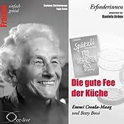 Die gute Fee der Küche. Emmi Creola-Maag und Betty Bossi (Frauen - einfach genial) | Barbara Sichtermann, Ingo Rose