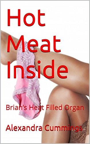 Hot Meat Inside: Brian's Heat Filled Organ