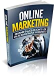 Online Marketing: Business: Online Marketing (Online Business Lead Generation Home Based Business) (Online Marketing Internet Marketing Entrepreneurship Book 1)