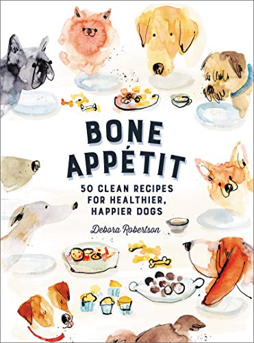 Bone Appetit: 50 Clean Recipes for Healthier, Happier Dogs (Best Raw Dog Food For Allergies)