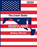 The Great State of Maryland Weekly Planner: 2020 Diary, Calendar, and Notebook