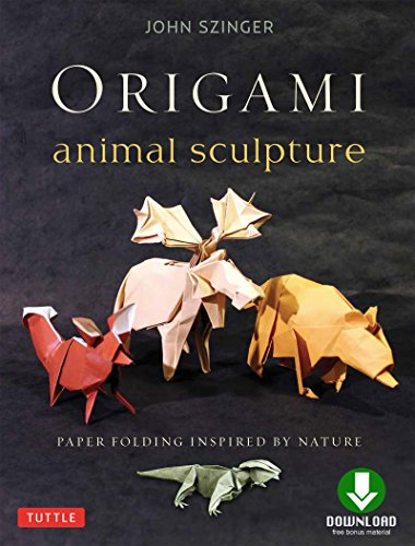 Origami Animal Sculpture: Paper Folding Inspired by Nature: Fold and Display Intermediate to Advanced Origami Art: Origami Book with Downloadable Video