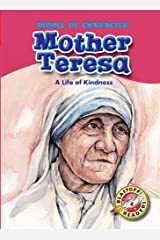 Mother Teresa: A Life of Kindness (Blastoff! Readers: People of Character) (Blastoff Readers. Level 4) Library Binding