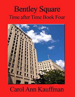 BENTLEY SQUARE (Time After Time) by [Kauffman, Carol Ann]