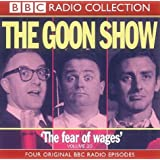 The Goon Show Classics: Fear of Wages/The Nadger Plague/The Great British Revolution/The Sahara Desert Salute v.20: Fear of Wages/The Nadger Desert Salute Vol 20 (BBC Radio Collection)