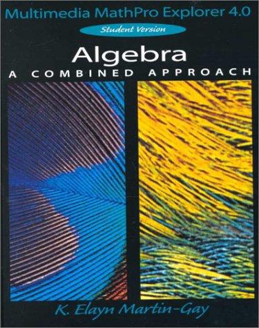 Algebra a Combined Approach: Multimedia Mathpro Explorer 4.0 Student Version