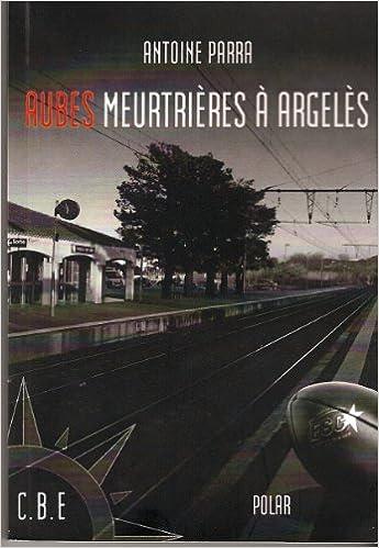 Livres Aubes Meurtrières à Argelès pdf ebook
