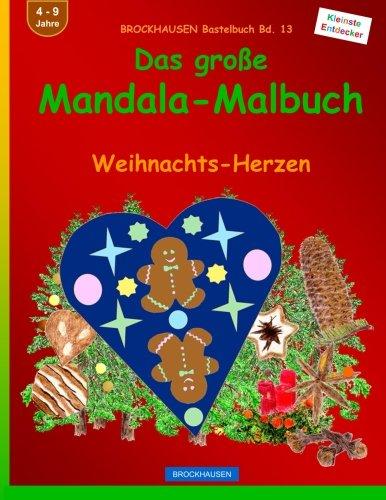 BROCKHAUSEN Bastelbuch Bd. 13: Das grosse Mandala-Malbuch: Weihnachts-Herzen (Volume 13) (German Edition) pdf