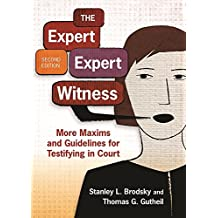 The Expert Expert Witness, Second Edition: More Maxims and Guidelines for Testifying in Court