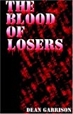 img - for The Blood of Losers book / textbook / text book