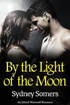 By The Light Of The Moon An Island Werewolf Romance