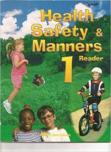 Health, Safety, and Manners Grade 1 Reader ABeka (Health Safety And Manners 1)