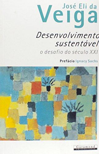 Desenvolvimento Sustentável. O Desafio do Século XXI