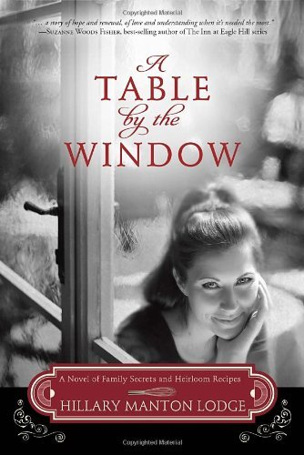 A Table by the Window: A Novel of Family Secrets and Heirloom Recipes (Two Blue Doors) by Manton Lodge Hillary (2014-03-18) - Manton Hillary Lodge