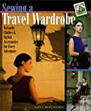 Sewing a Travel Wardrobe, Kate Mathews, 1579901255