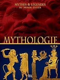 Mythologies : Mythes&légendes du monde entier par  Editions de Lodi