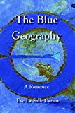 The Blue Geography, Eve Caram, 1891386468