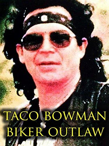 Taco Bowman : Biker Outlaw