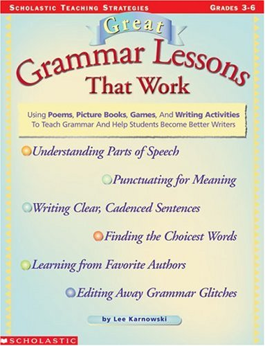 Great Grammar Lessons That Work (Grades 3-6)