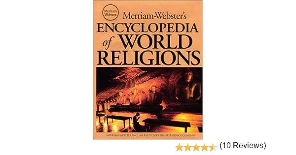 merriam webster s encyclopedia of world religions merriam webster merriam webster s encyclopedia of world religions merriam webster wendy do 0081413000443 com books