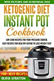 #5: Ketogenic Instant Pot Cookbook: Low Carb Recipes for Your Pressure Cooker, Easy Recipes for Healthy Eating to Lose Weight Fast (Ketogenic Bible,Keto Clarity,Keto Reset Diet)