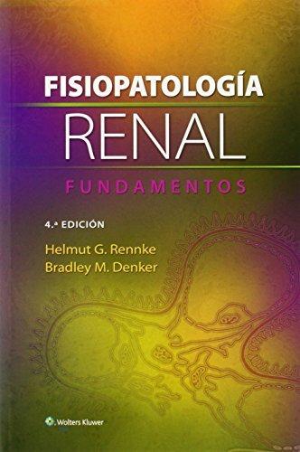Fisiopatolog??a renal. Fundamentos (Spanish Edition) by Rennke MD, Helmut G., Denker MD, Bradley M. (March 5, 2014) Paperback