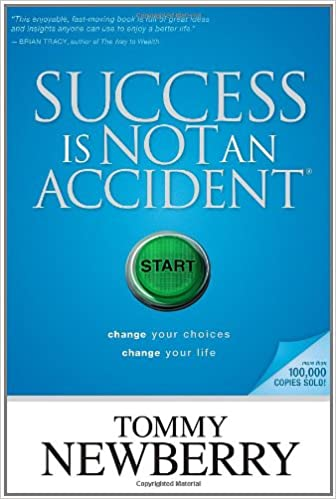 Success Is Not an Accident: Change Your Choices; Change Your Life ...
