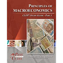 Principles of Macroeconomics CLEP Test Study Guide - Pass Your Class - Part 3