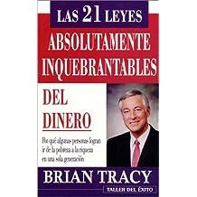 Las 21 leyes absolutamente inquebrantables del dinero (NUEVO) (Spanish Edition)